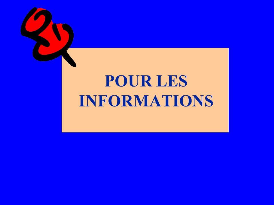 POUR LES INFORMATIONS