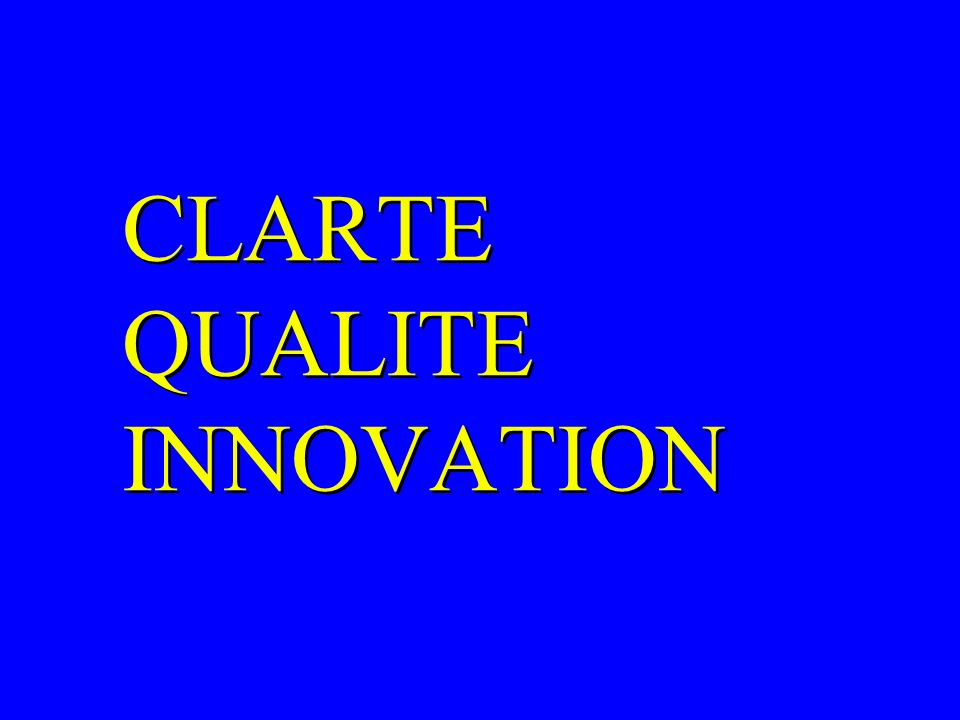 CLARTE QUALITE INNOVATION