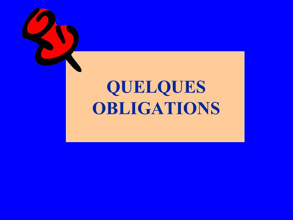QUELQUES OBLIGATIONS