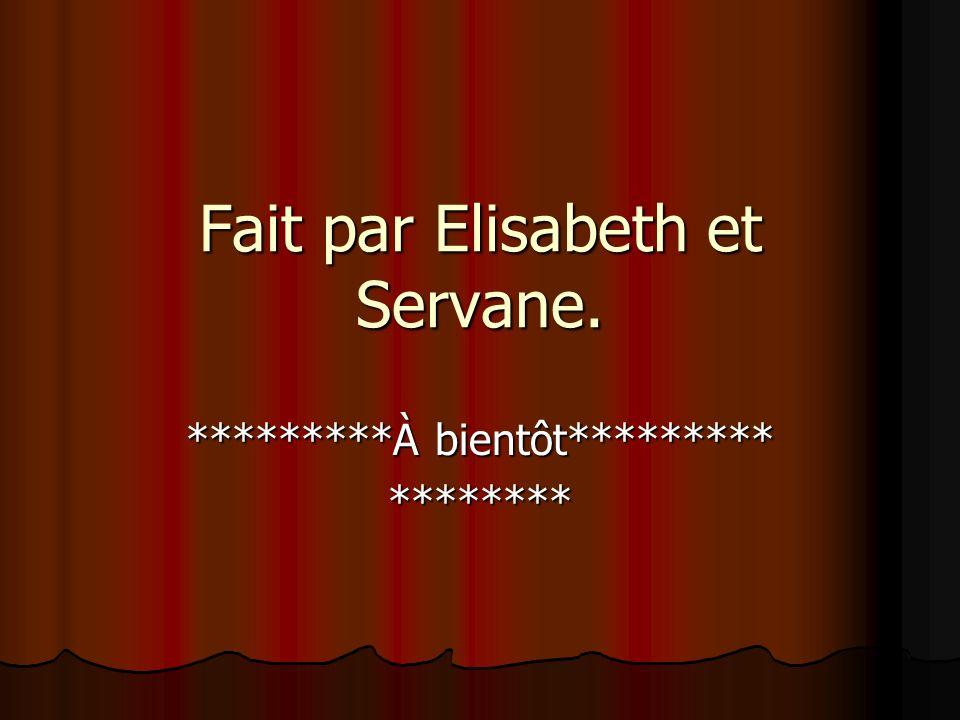 Fait par Elisabeth et Servane.