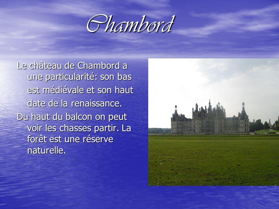 Chambord Le château de Chambord a une particularité: son bas