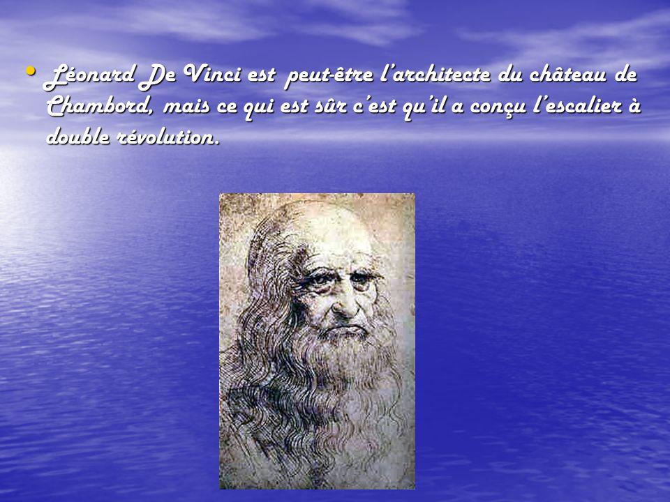 Léonard De Vinci est peut-être l'architecte du château de Chambord, mais ce qui est sûr c'est qu'il a conçu l'escalier à double révolution.