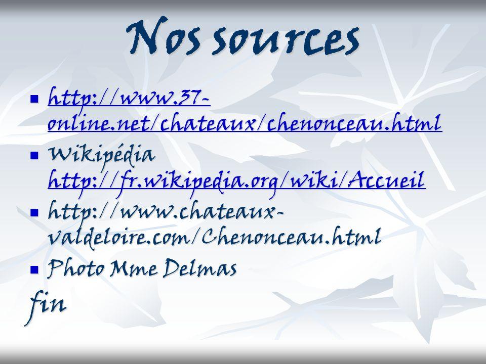 Nos sources fin http://www.37-online.net/chateaux/chenonceau.html
