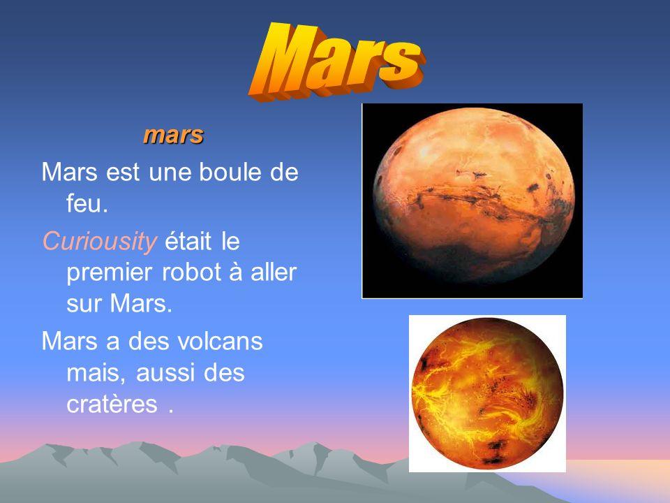 Mars mars Mars est une boule de feu.