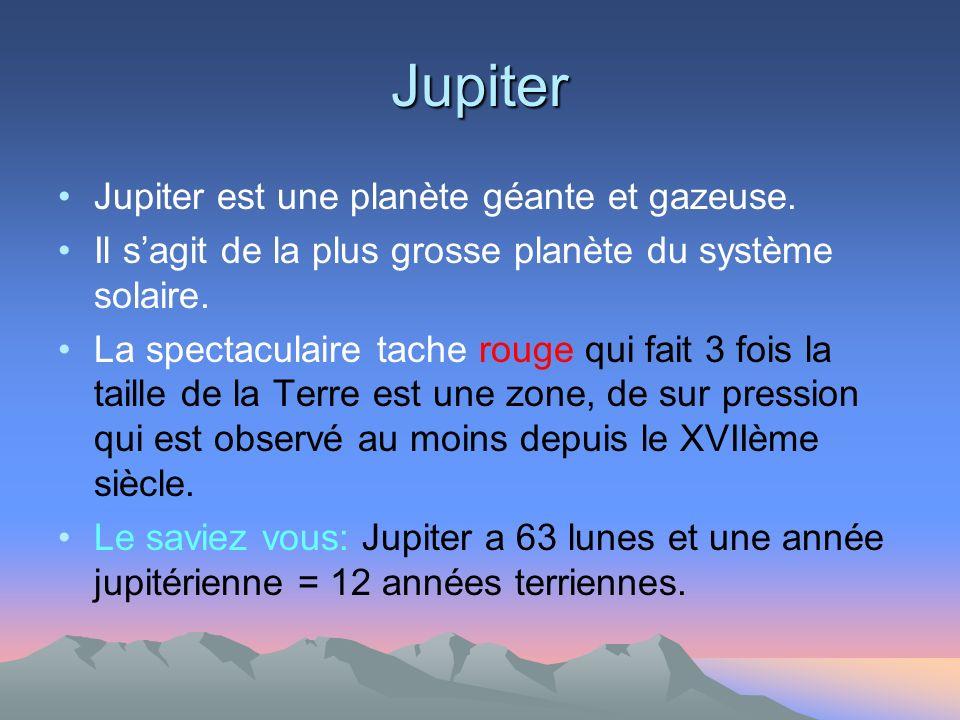 Jupiter Jupiter est une planète géante et gazeuse.