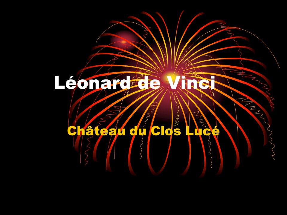 Léonard de Vinci Château du Clos Lucé