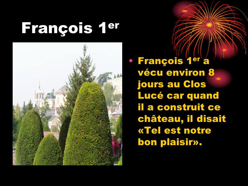 François 1er François 1er a vécu environ 8 jours au Clos Lucé car quand il a construit ce château, il disait «Tel est notre bon plaisir».