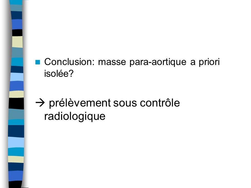  prélèvement sous contrôle radiologique