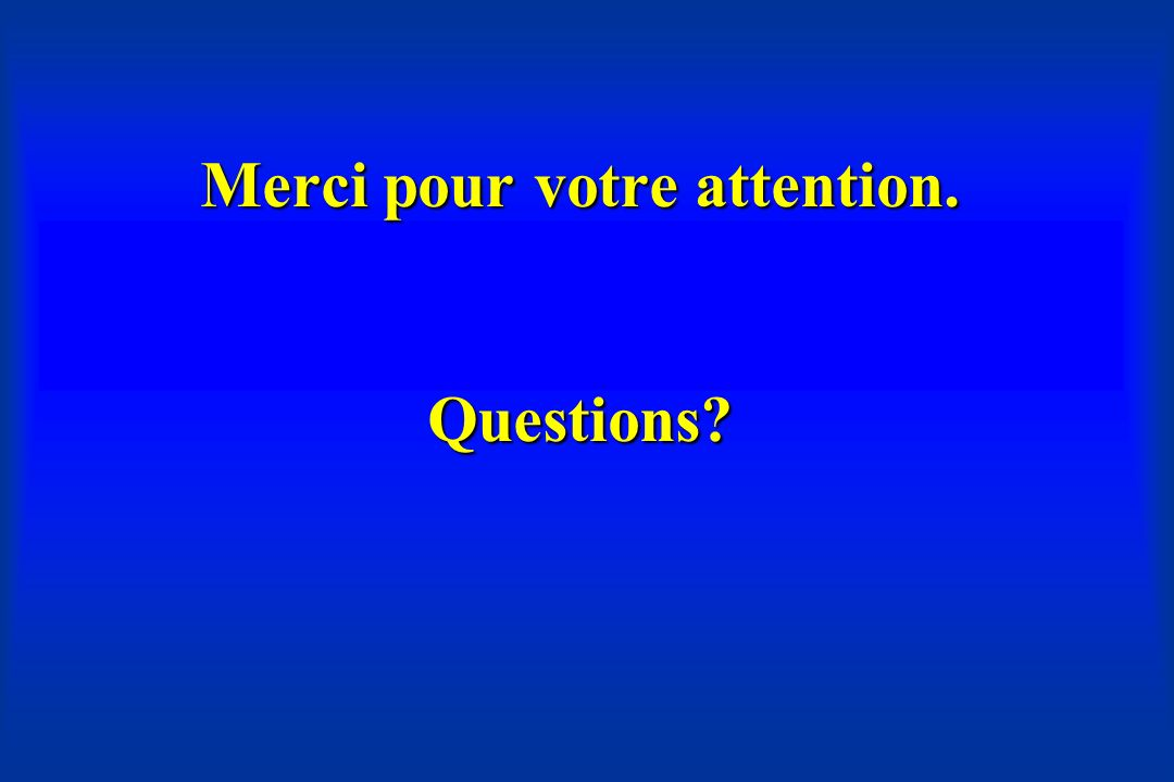 Merci pour votre attention. Questions