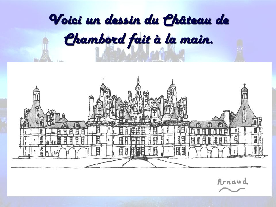 Voici un dessin du Château de Chambord fait à la main.