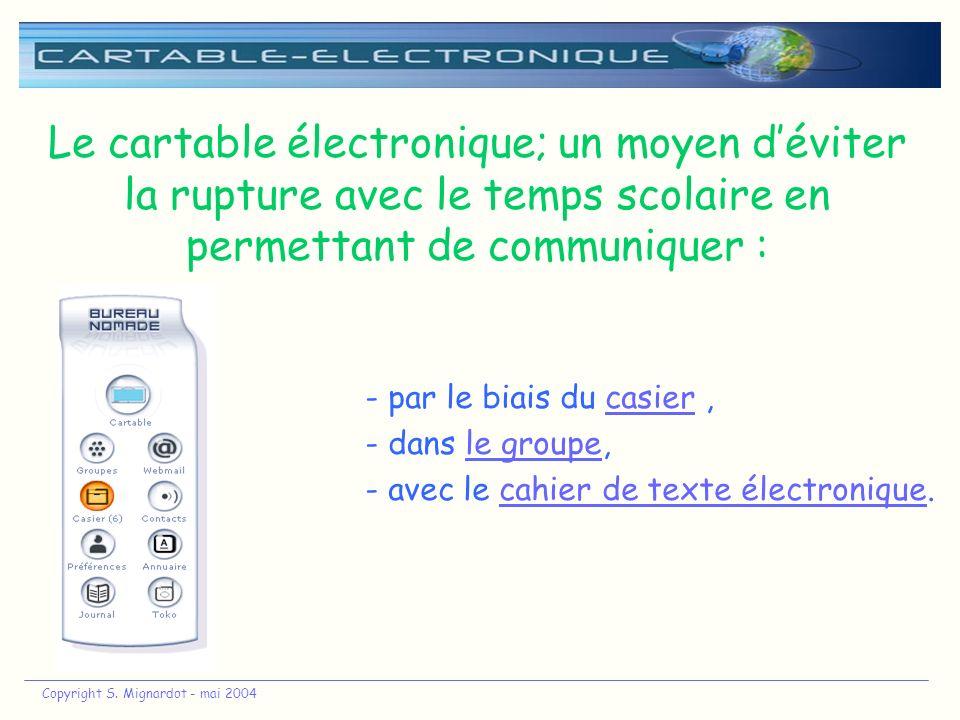 Le cartable électronique; un moyen d'éviter la rupture avec le temps scolaire en permettant de communiquer :