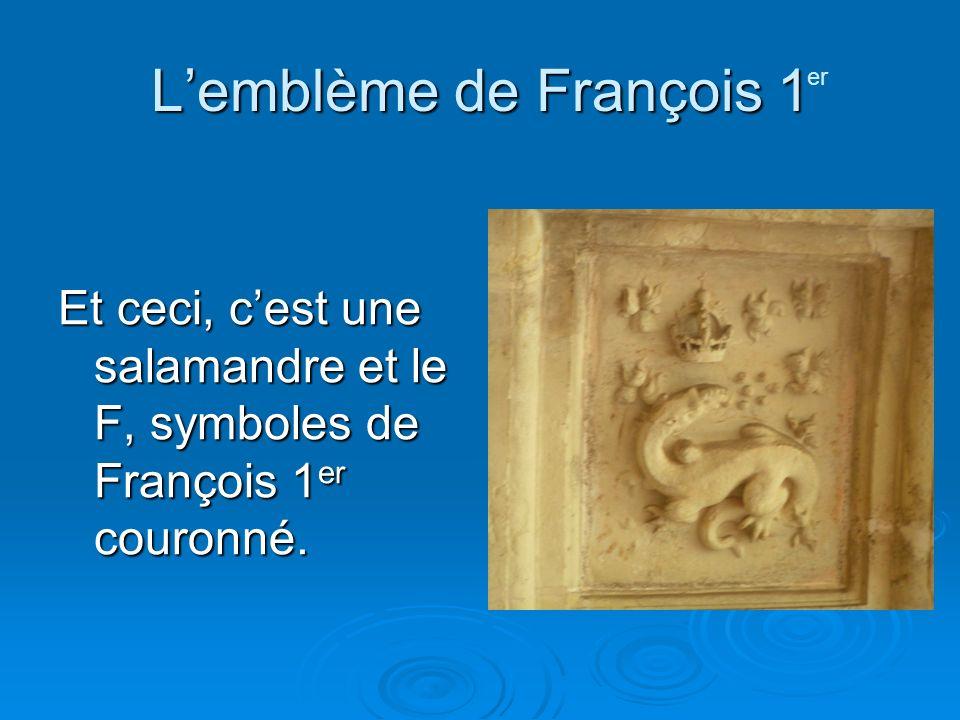 L'emblème de François 1 er.