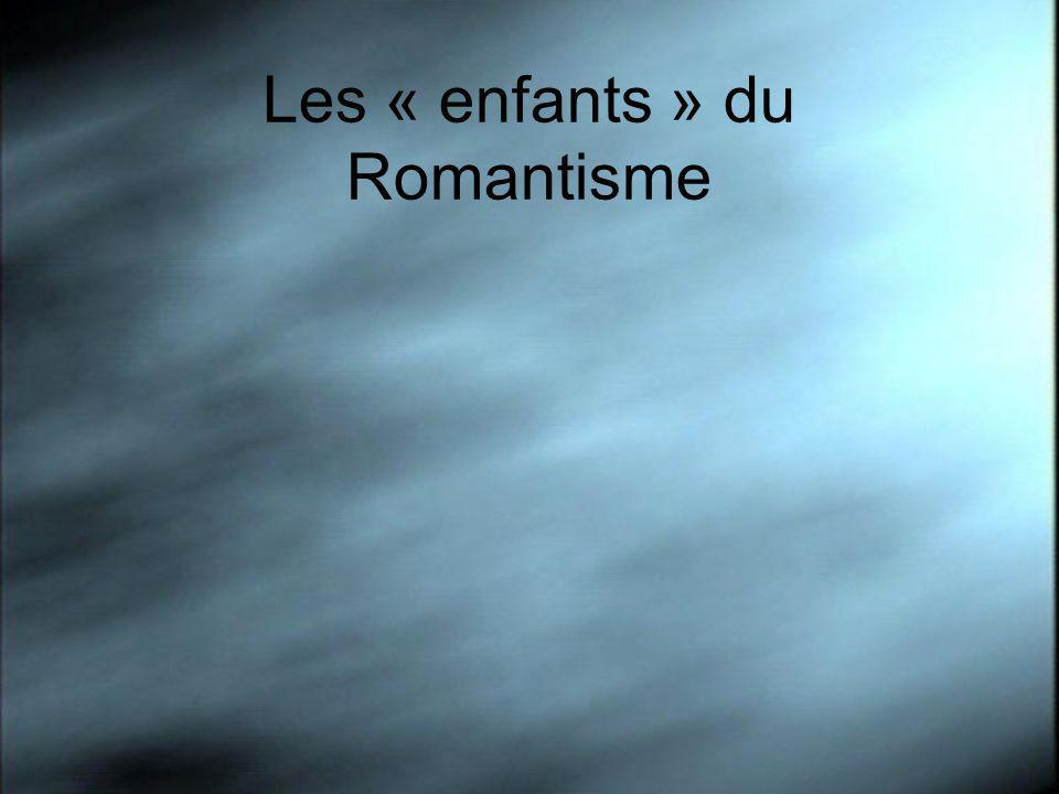 Les « enfants » du Romantisme