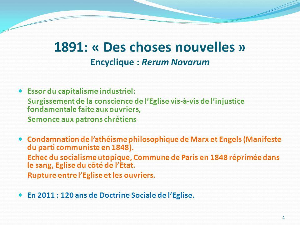 1891: « Des choses nouvelles » Encyclique : Rerum Novarum