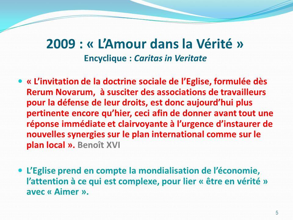 2009 : « L'Amour dans la Vérité » Encyclique : Caritas in Veritate