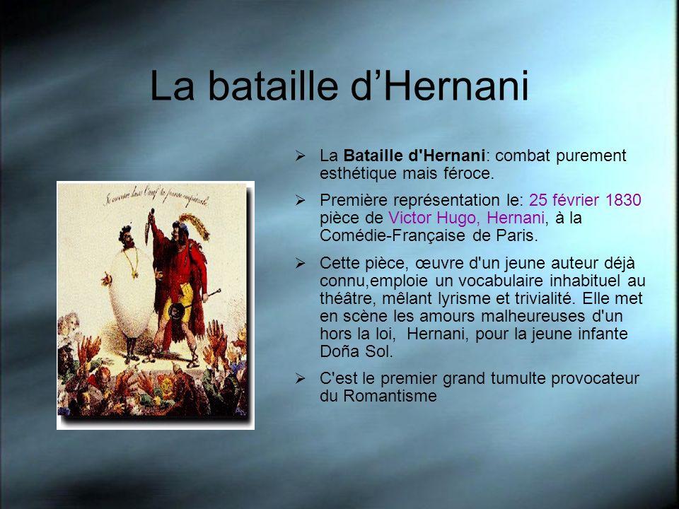 La bataille d'HernaniLa Bataille d Hernani: combat purement esthétique mais féroce.