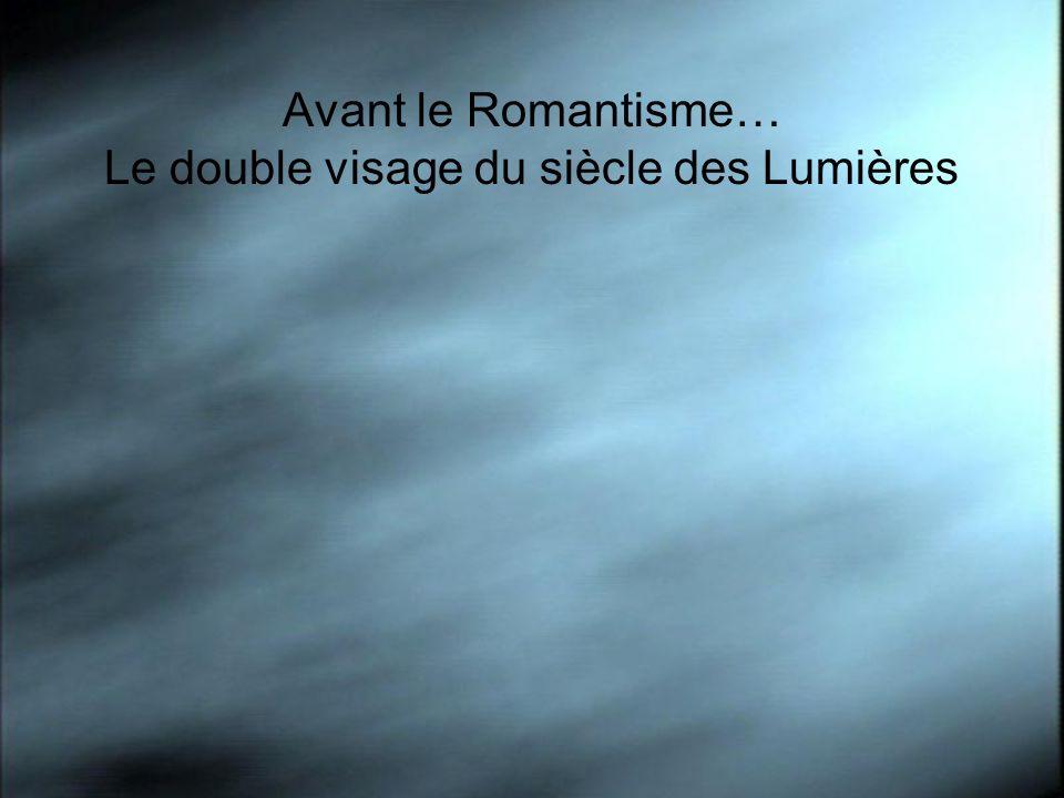 Avant le Romantisme… Le double visage du siècle des Lumières