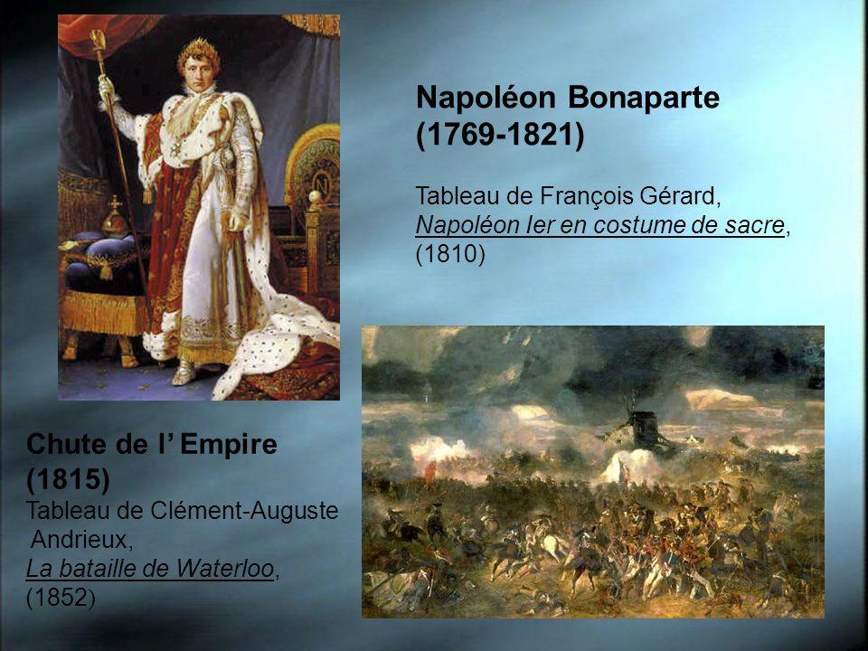 Napoléon Bonaparte (1769-1821) Chute de l' Empire (1815)