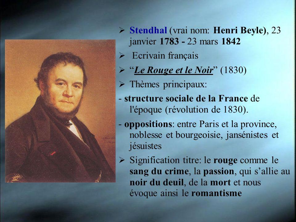 Stendhal (vrai nom: Henri Beyle), 23 janvier 1783 - 23 mars 1842