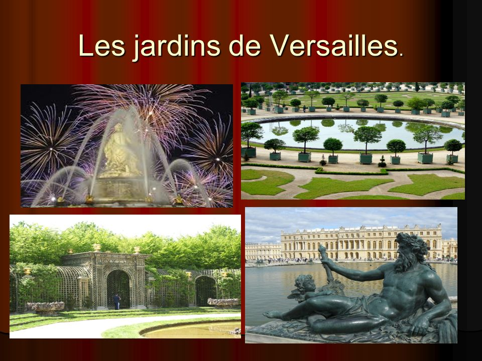 Les jardins de Versailles.