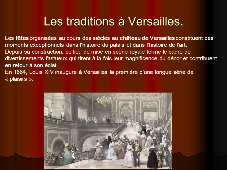 Les traditions à Versailles.