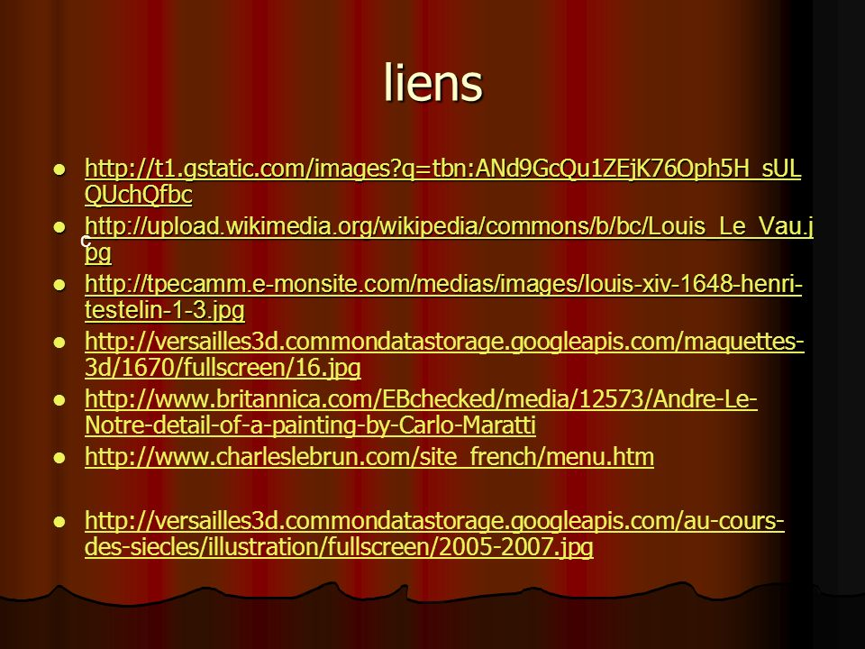 liens http://t1.gstatic.com/images q=tbn:ANd9GcQu1ZEjK76Oph5H_sULQUchQfbc. http://upload.wikimedia.org/wikipedia/commons/b/bc/Louis_Le_Vau.jpg.