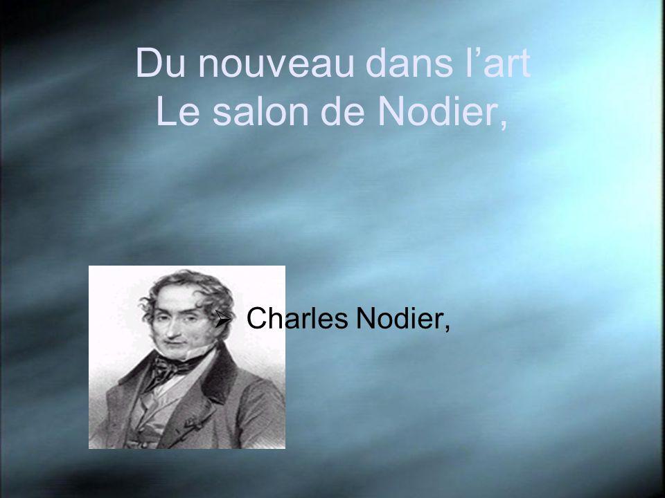 Du nouveau dans l'art Le salon de Nodier,