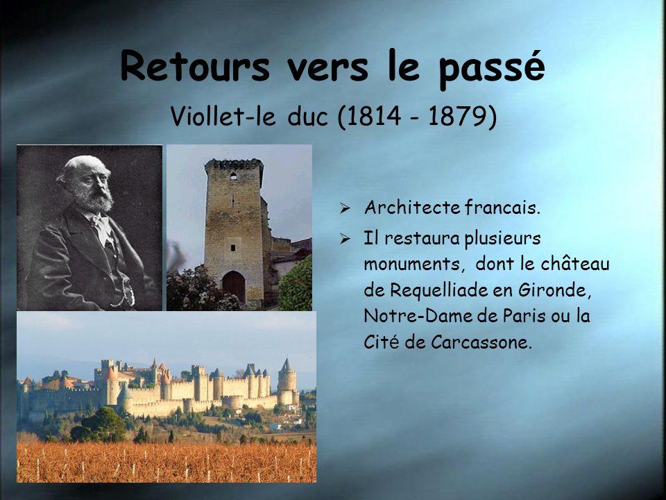 Retours vers le passé Viollet-le duc (1814 - 1879)