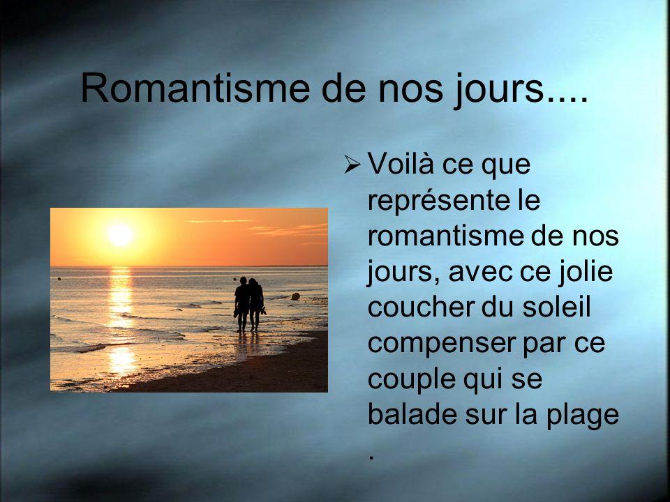 Romantisme de nos jours....