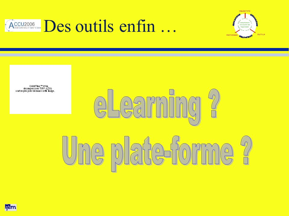 Des outils enfin … eLearning Une plate-forme