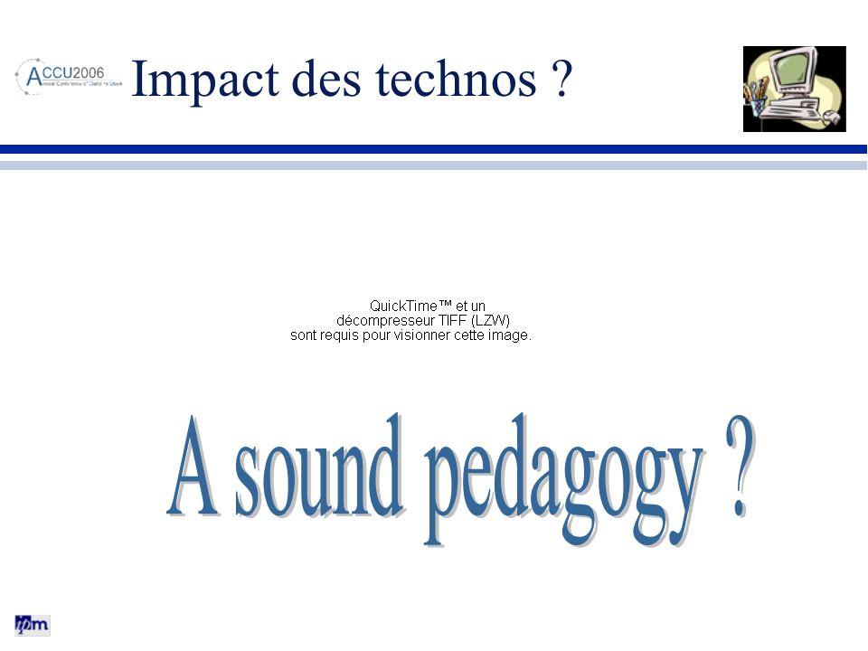 Impact des technos A sound pedagogy