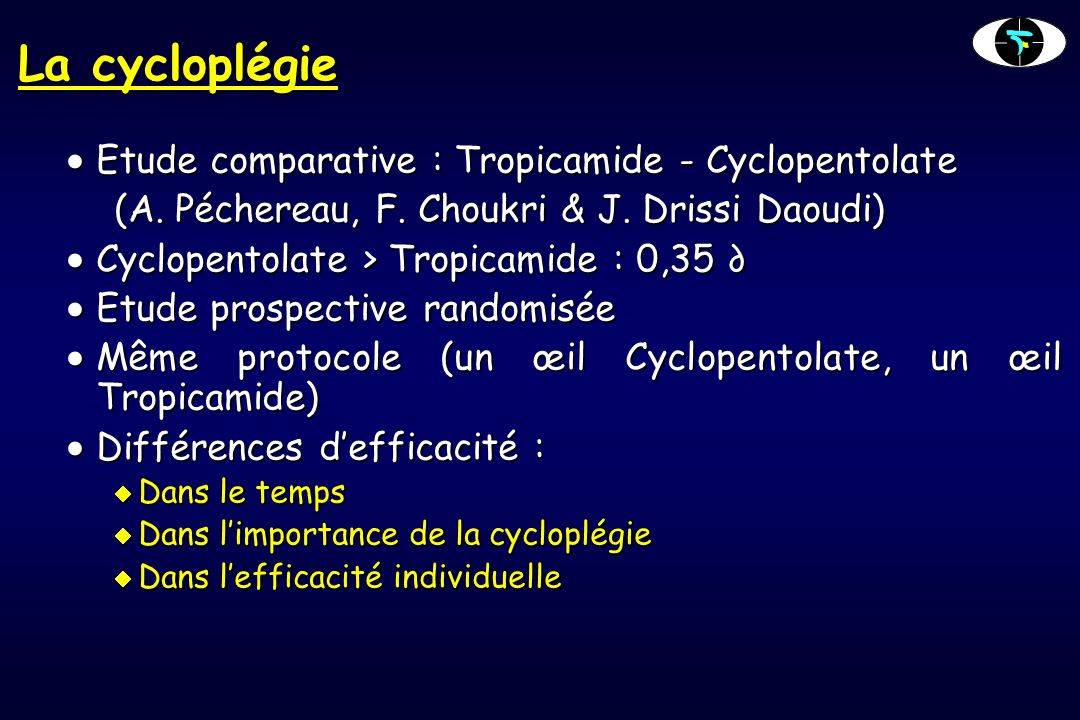 La cycloplégie Etude comparative : Tropicamide - Cyclopentolate