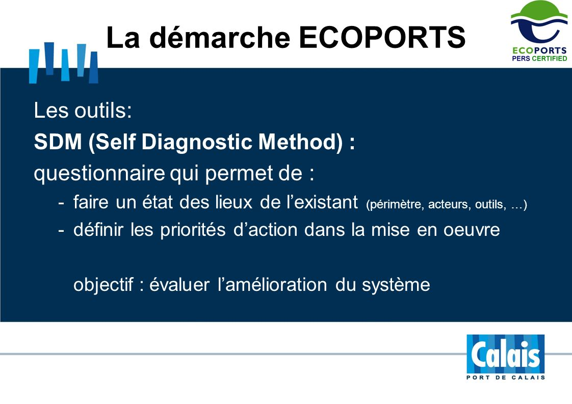 La démarche ECOPORTS Les outils: SDM (Self Diagnostic Method) :
