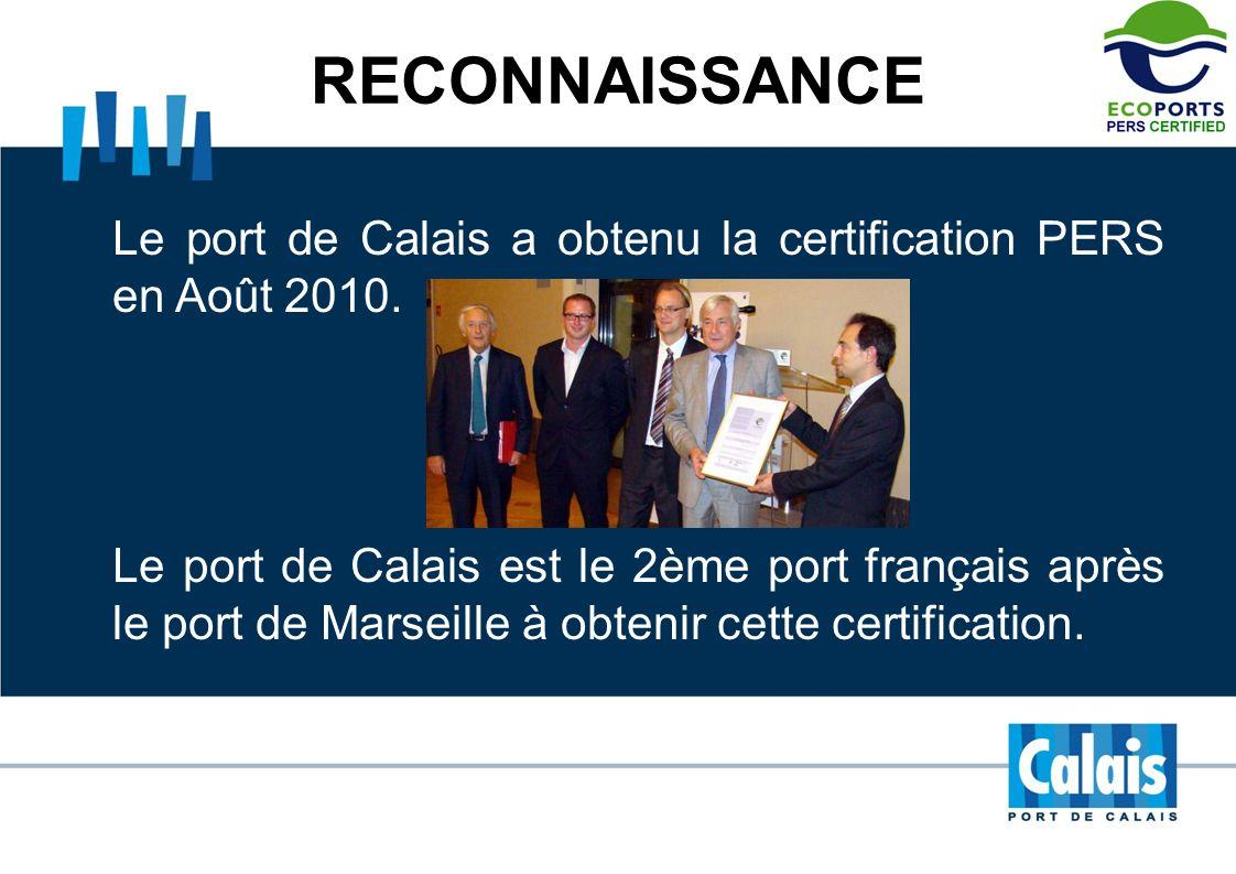 RECONNAISSANCE Le port de Calais a obtenu la certification PERS en Août 2010.