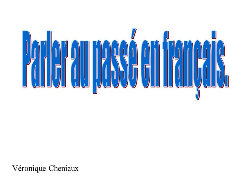 Parler au passé en français.
