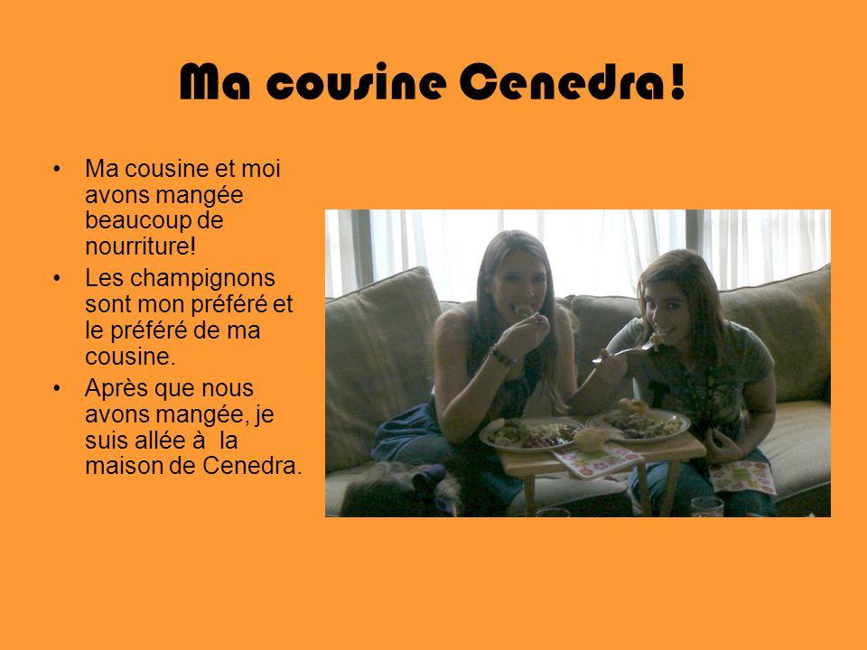Ma cousine Cenedra! Ma cousine et moi avons mangée beaucoup de nourriture! Les champignons sont mon préféré et le préféré de ma cousine.