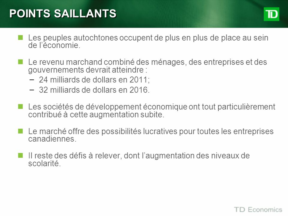 POINTS SAILLANTS Les peuples autochtones occupent de plus en plus de place au sein de l'économie.