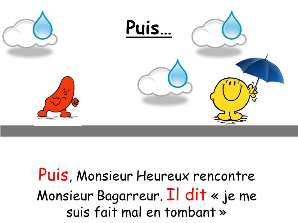 Puis… Puis, Monsieur Heureux rencontre Monsieur Bagarreur.
