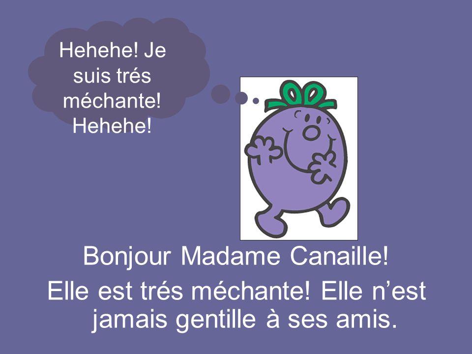 Bonjour Madame Canaille!