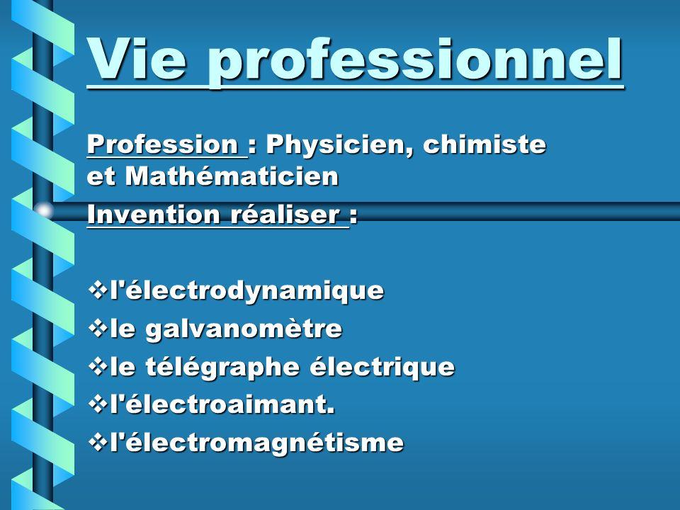 Vie professionnel Profession : Physicien, chimiste et Mathématicien