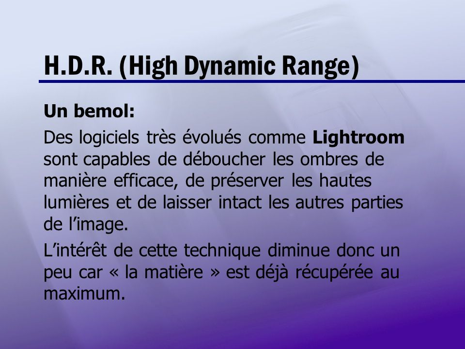 H.D.R. (High Dynamic Range)