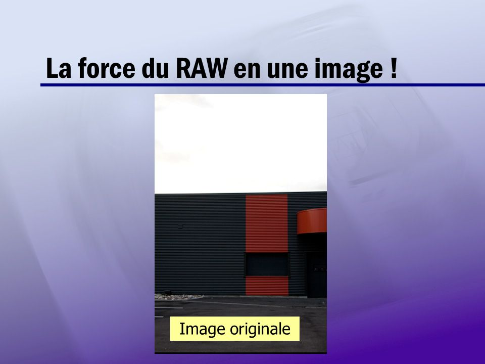 La force du RAW en une image !