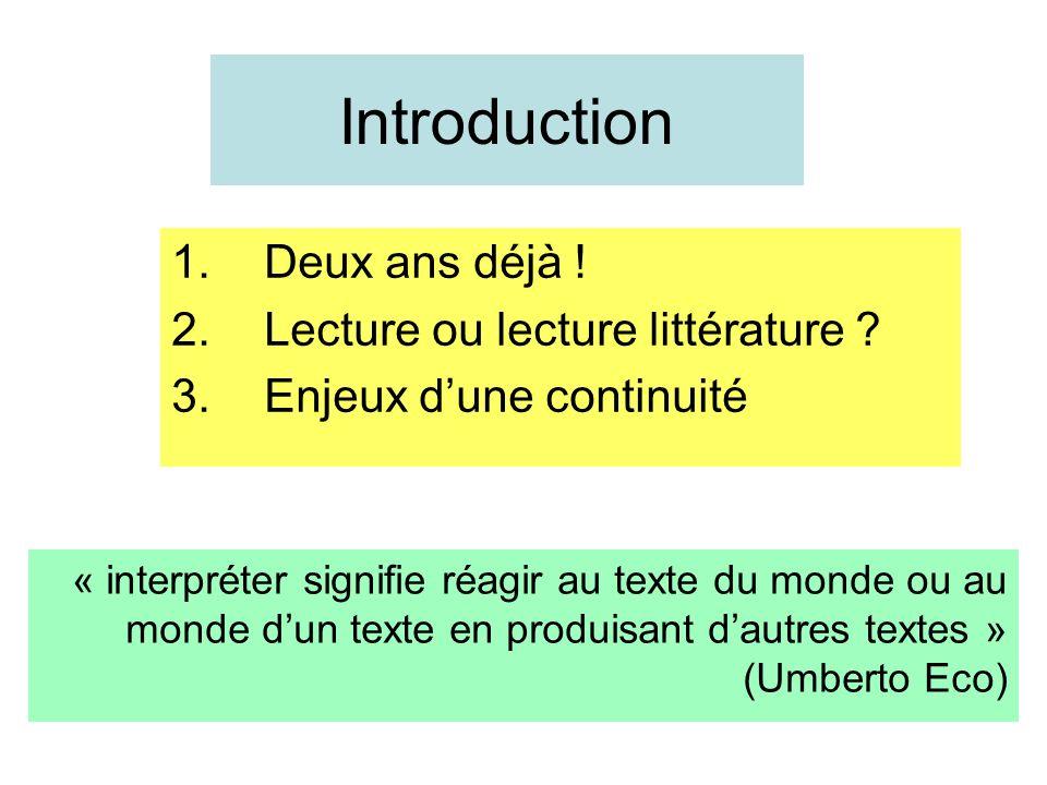Introduction Deux ans déjà ! Lecture ou lecture littérature