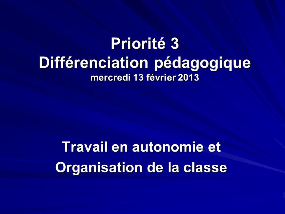 Priorité 3 Différenciation pédagogique mercredi 13 février 2013