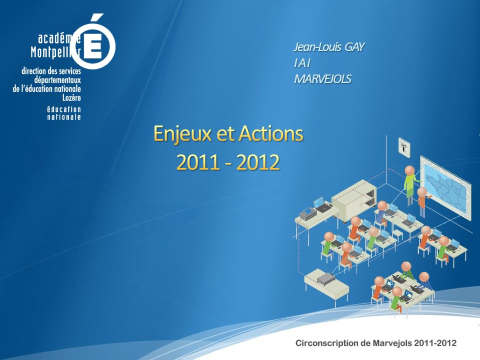 Enjeux et Actions 2011 - 2012 Jean-Louis GAY I A I MARVEJOLS
