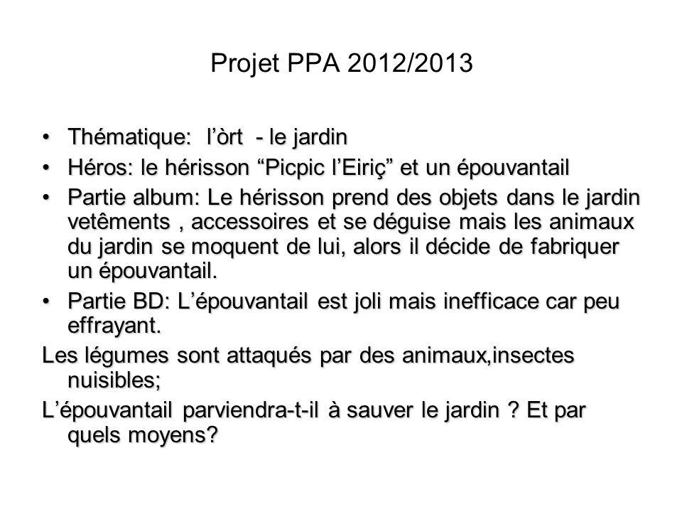 Projet PPA 2012/2013 Thématique: l'òrt - le jardin