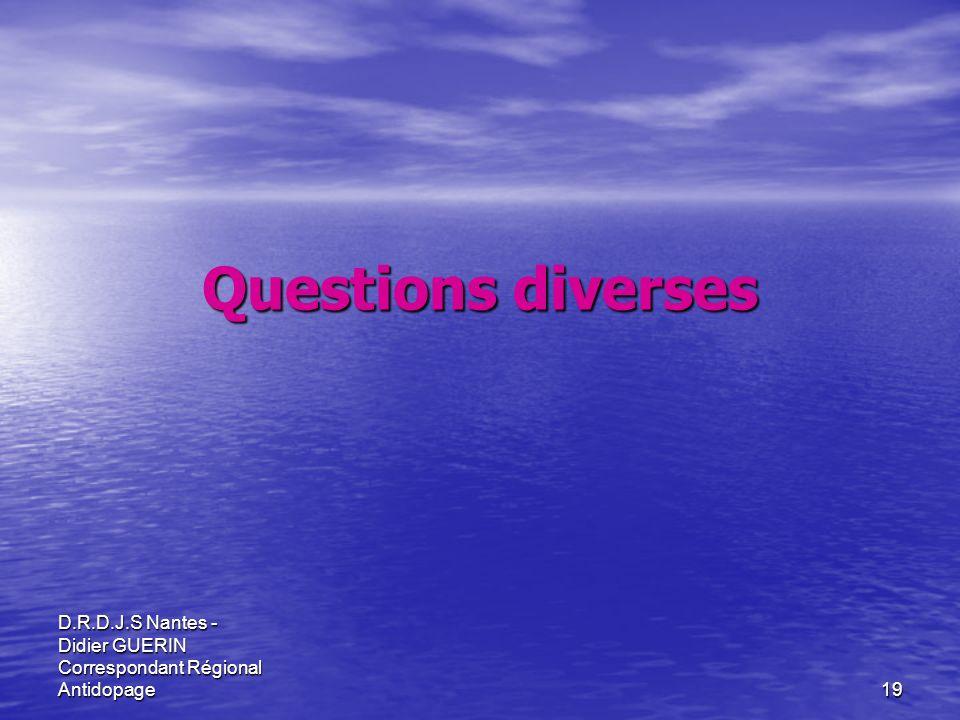 Questions diverses D.R.D.J.S Nantes - Didier GUERIN Correspondant Régional Antidopage