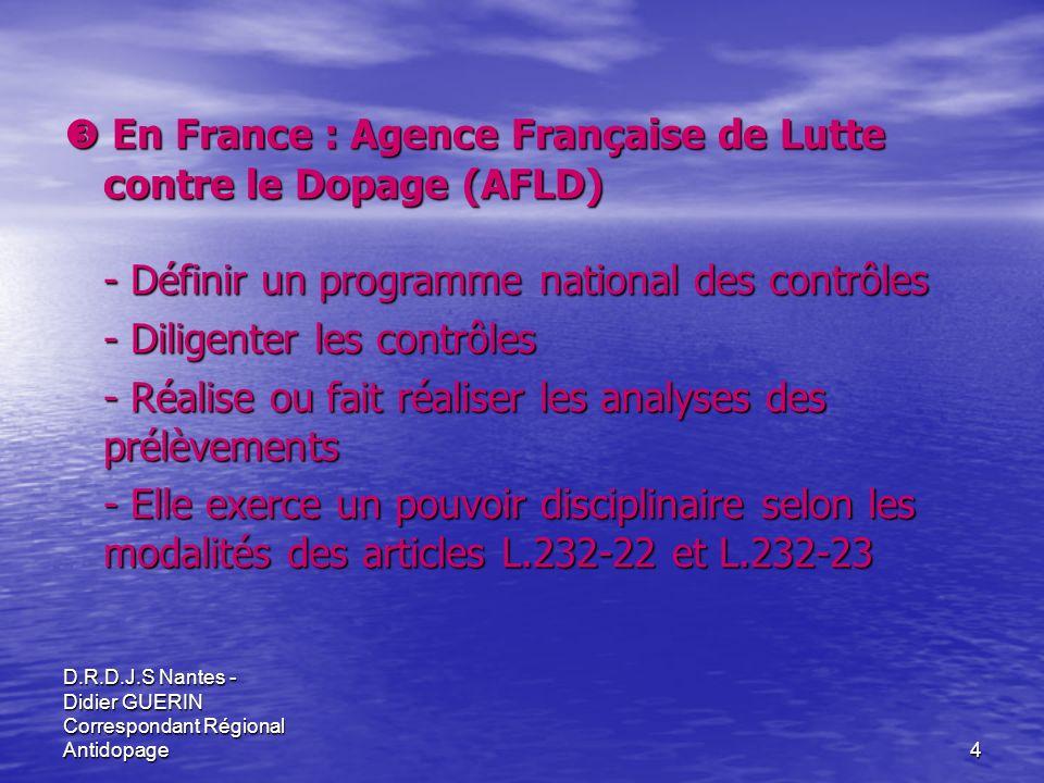  En France : Agence Française de Lutte contre le Dopage (AFLD)