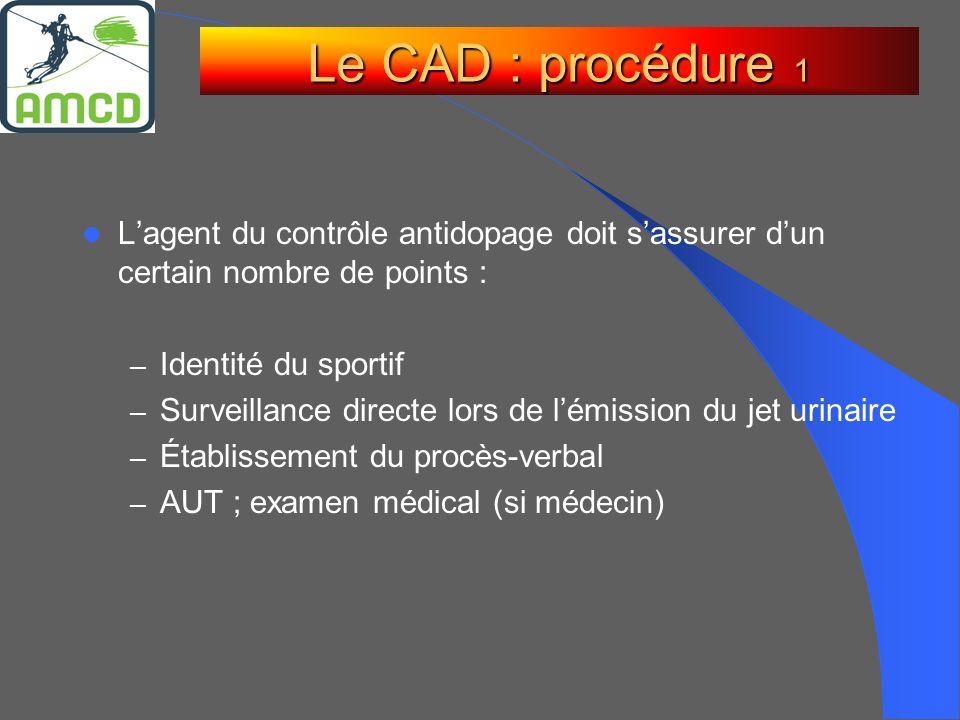Le CAD : procédure 1L'agent du contrôle antidopage doit s'assurer d'un certain nombre de points : Identité du sportif.