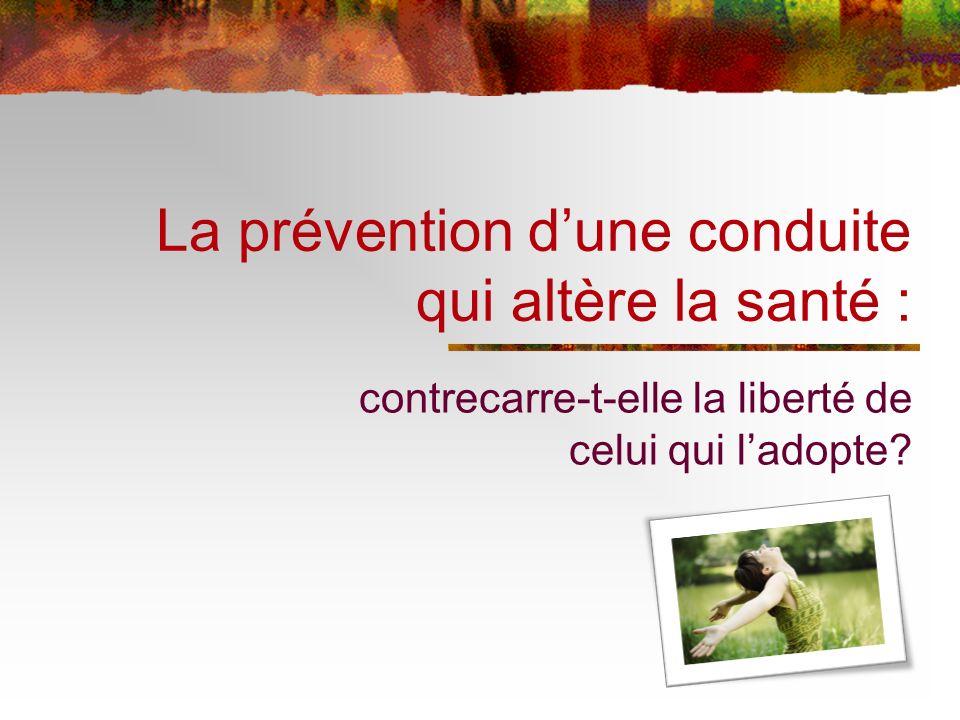 La prévention d'une conduite qui altère la santé :